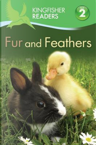 Fur and Feathers by Claire Llewellyn