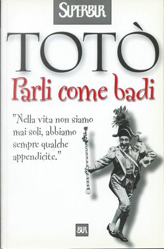 Parli come badi by Totò