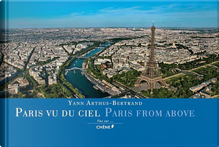 Paris Vu Du Ciel \ Paris from Above by Yann Arthus-Bertrand
