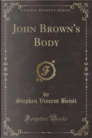 John Brown's Body (Classic Reprint) by Stephen Vincent Benet