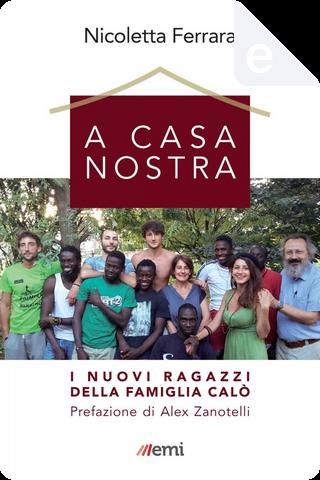 A casa nostra by Nicoletta Ferrara