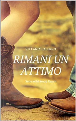 Rimani un attimo by Stefania Salerno