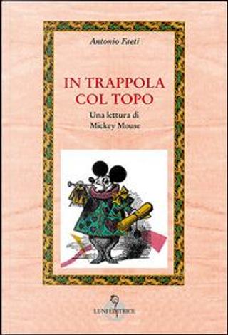 In trappola col topo by Antonio Faeti