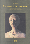 La corsa dei fuochi. Poesie per la musica. Con CD Audio by Ida Travi