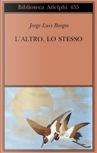 L'altro, lo stesso by Jorge Luis Borges