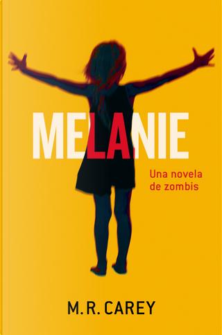 Melanie by M. R. Carey