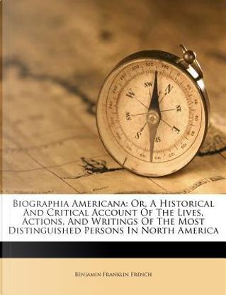 Biographia Americana by Benjamin Franklin French