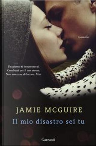 Il mio disastro sei tu by Jamie McGuire