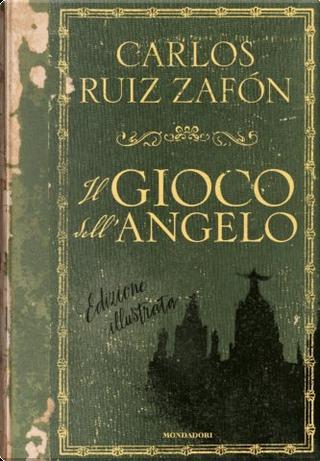 Il gioco dell'angelo by Carlos Ruiz Zafón