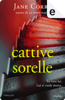 Cattive sorelle by Jane Corry