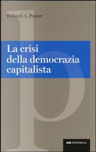 La crisi della democrazia capitalista by Richard A. Posner