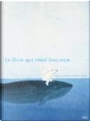 Le livre qui rend heureux by Marije Tolman, Ronald Tolman