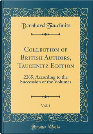 Collection of British Authors, Tauchnitz Edition, Vol. 1 by Bernhard Tauchnitz