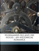 Mohammed Ali and His House by L. 1814 Muhlbach
