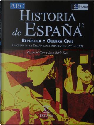 Historia de España by Raymond Carr, Juan Pablo Fusi