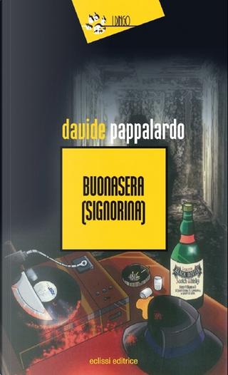 Buonasera (signorina) by Davide Pappalardo
