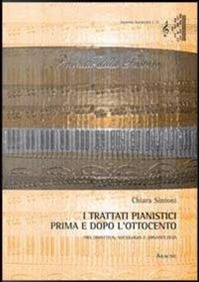 I trattati pianistici prima e dopo l'Ottocento. Tra didattica, sociologia e organologia by Chiara Sintoni