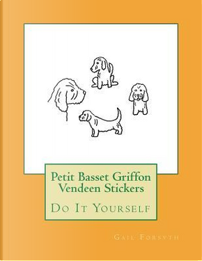 Petit Basset Griffon Vendeen Stickers by Gail Forsyth