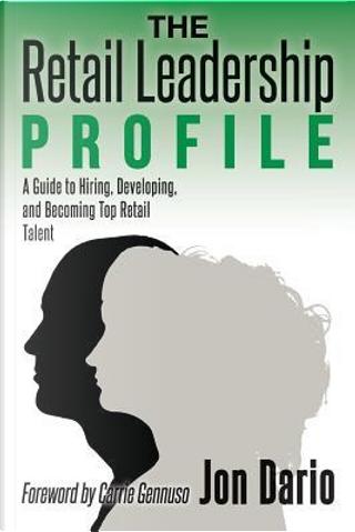 The Retail Leadership Profile by Jon Dario