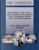 Mitchell Bros. Truck Lines V. Gilstrap (Eldon) U.S. Supreme Court Transcript of Record with Supporting Pleadings by Alex L. Parks