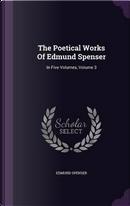The Poetical Works of Edmund Spenser in Five Volumes, Volume 3 by Professor Edmund Spenser