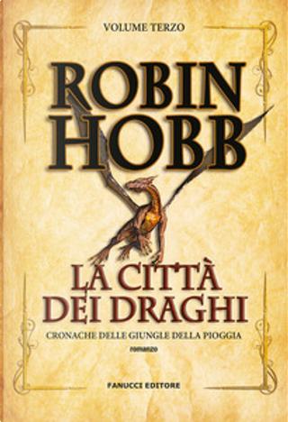 La città dei draghi by Robin Hobb