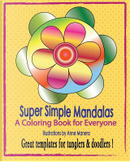 Super Simple Mandalas by Anne Manera