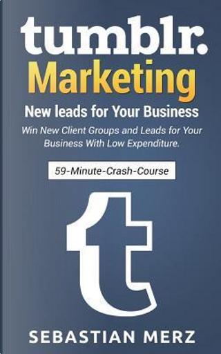 Tumblr-Marketing 59-Minute-Crash-Course by Sebastian Merz