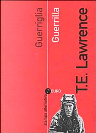 Guerriglia by Thomas E. Lawrence