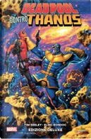 Deadpool contro Thanos - Edizione Deluxe by Tim Seeley
