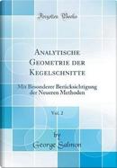 Analytische Geometrie der Kegelschnitte, Vol. 2 by George Salmon