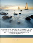Narrative of a Mission to Bokhara, in the Years 1843-1845, to Ascertain the Fate of Colonel Stoddart and Captain Conolly by Joseph Wolff