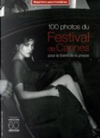 100 photos du Festival de Cannes pour la liberté de la presse by Reporters sans frontières