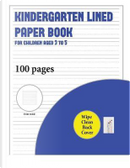 Kindergarten Lined Paper Book for Children Aged 3 to 5 (with wipe clean page) by James Manning