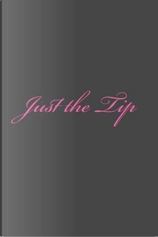 Just the Tip Journal by Irreverent Journals