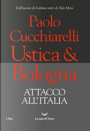Ustica & Bologna by Paolo Cucchiarelli