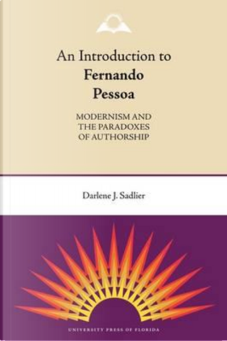 An Introduction to Fernando Pessoa by Darlene J. Sadlier