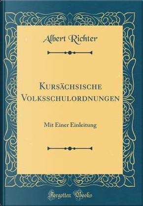 Kursächsische Volksschulordnungen by Albert Richter