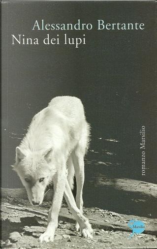 Nina dei lupi by Alessandro Bertante