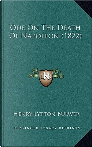 Ode on the Death of Napoleon (1822) by Henry Lytton Bulwer