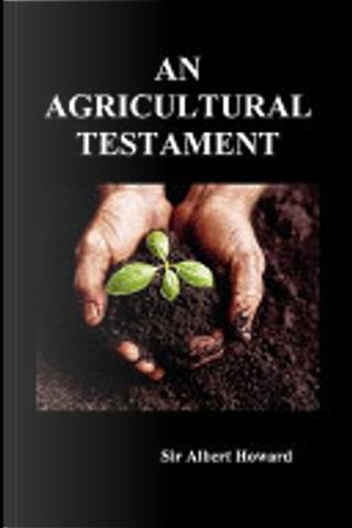 An Agricultural Testament by Albert Howard