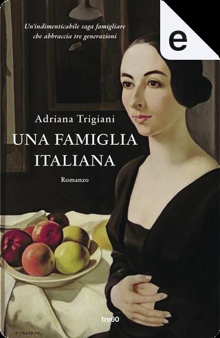 Una famiglia italiana by Adriana Trigiani
