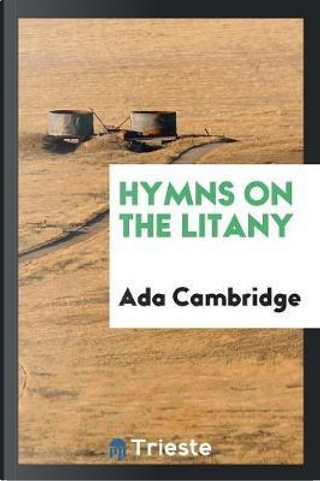 Hymns on the Litany by Ada Cambridge