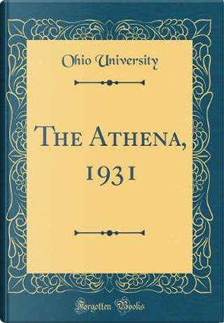 The Athena, 1931 (Classic Reprint) by Ohio University