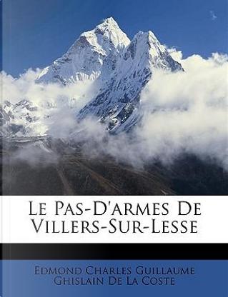 Le Pas-D'armes De Villers-Sur-Lesse by Edmond Charles Guillaume Ghislain De La Coste