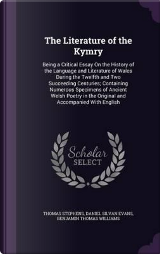 The Literature of the Kymry by Thomas Stephens