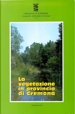 La vegetazione in provincia di Cremona by