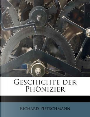 Geschichte Der Phonizier by Richard Pietschmann