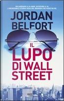 Il lupo di Wall Street by Jordan Belfort