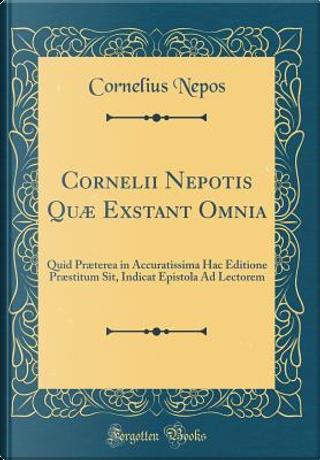 Cornelii Nepotis Quæ Exstant Omnia by Cornelius Nepos